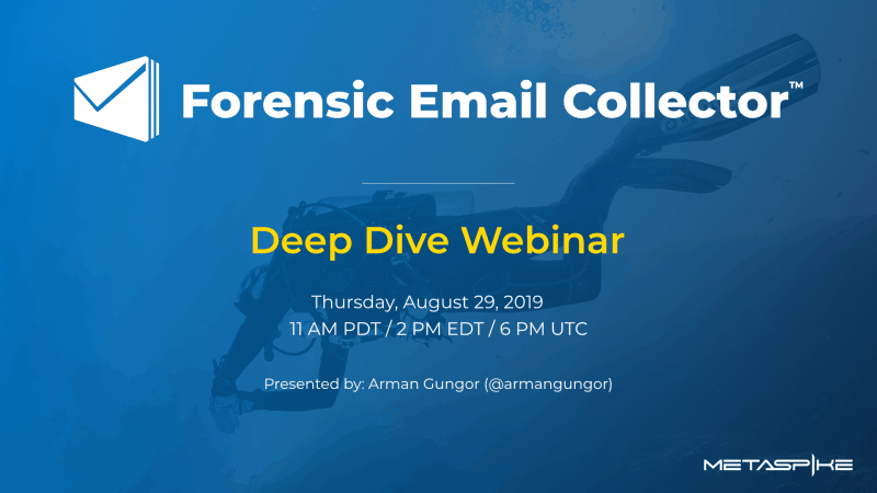 Forensic Email Collector Deep Dive Webinar